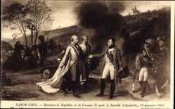Künstler Ak Baron Gros, Napoleon et Francois II aprea Bat d'Austerlitz 1805